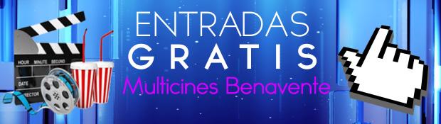 ENTRADAS GRATIS MULTICINES BENAVENTE